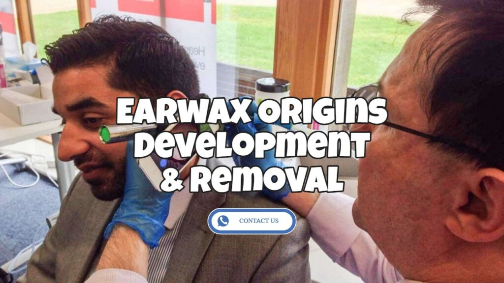 earwax origins and removal