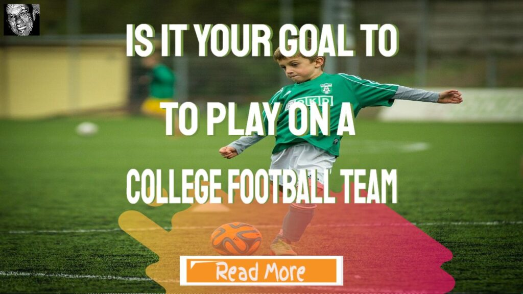 is it your goal to play on a college football team